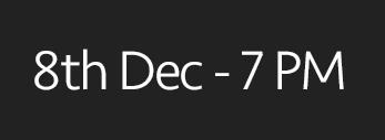 8th December, 7PM